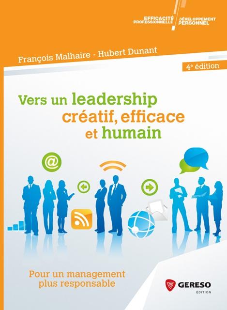 Vers un leadership créatif, efficace et humain - Pour un management plus responsable