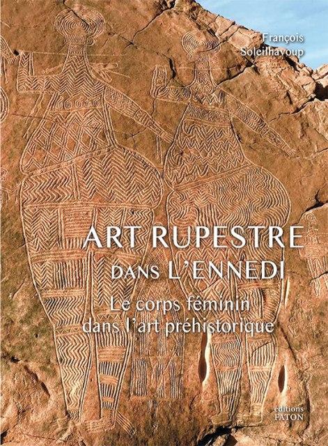 BX Art rupestre dans l'Ennedi - Le corps féminin dans l'art préhistorique