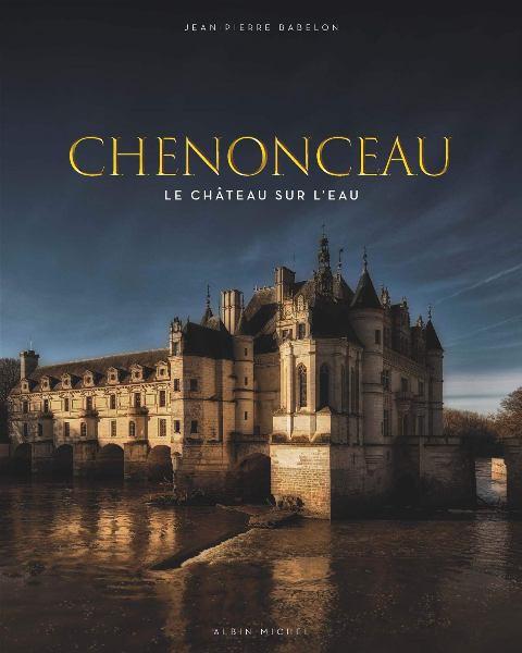 BX Chenonceau Le château sur l'eau