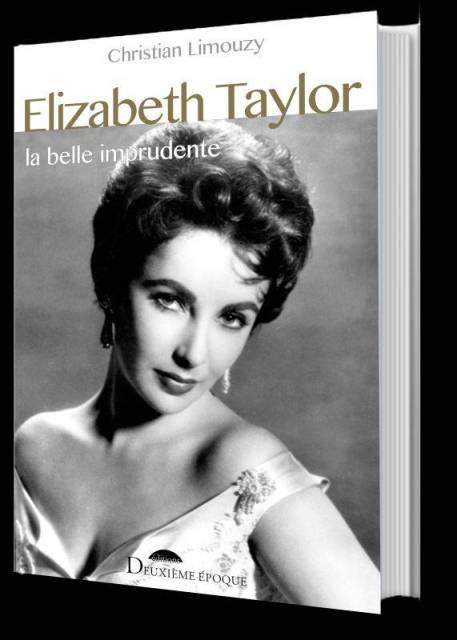 Elizabeth Taylor - La belle imprudente