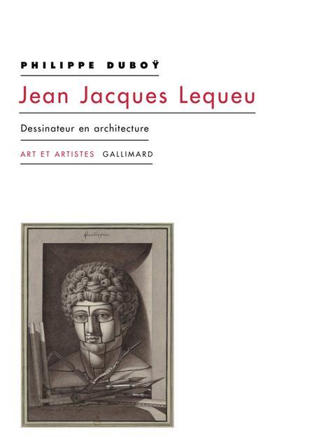 Jean-Jacques Lequeu - Dessinateur en architecture