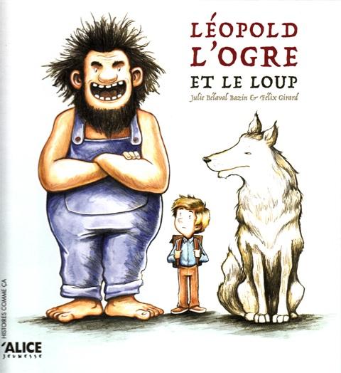 Léopold, l'ogre et le loup livre jeunesse