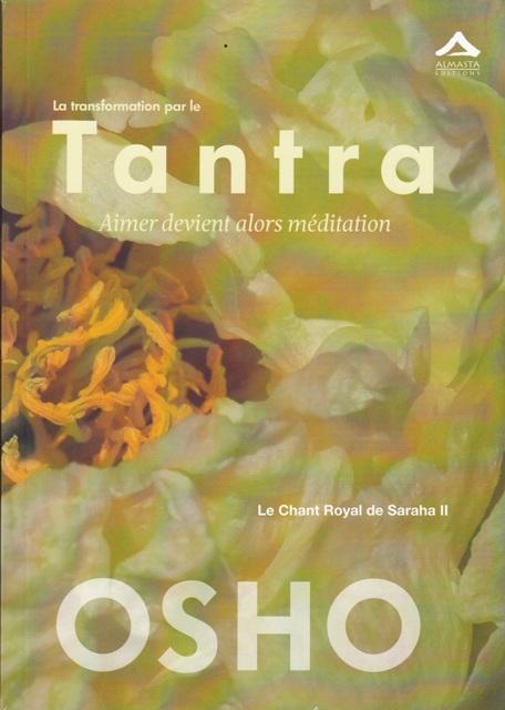 La transformation par le Tantra - Aimer devient alors méditation