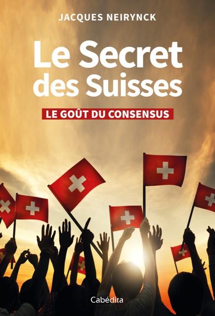 Le Secret des Suisses - Le goût du consensus