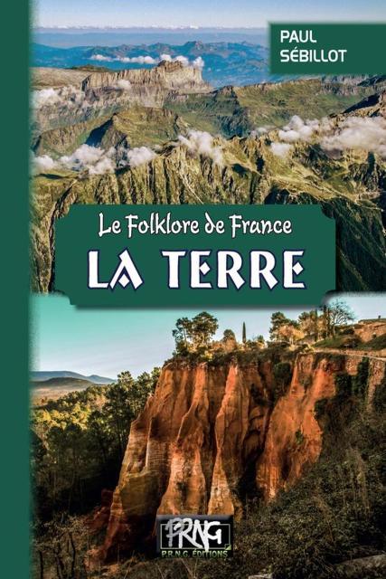 Le folklore de France - Tome 1-B, La Terre
