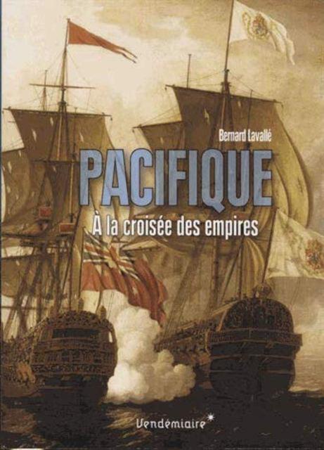 Pacifique - A la croisée des empires XVIe-XIXe siècle