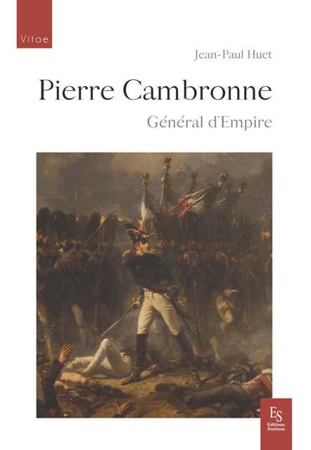 Pierre Cambronne - Général d'Empire