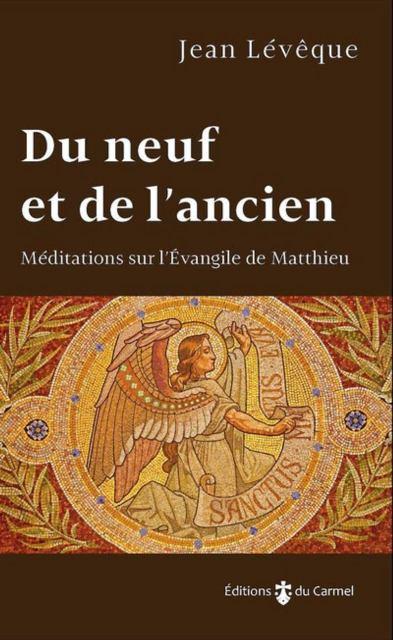 Du neuf et de l'ancien - Méditations sur l'évangile de Matthieu