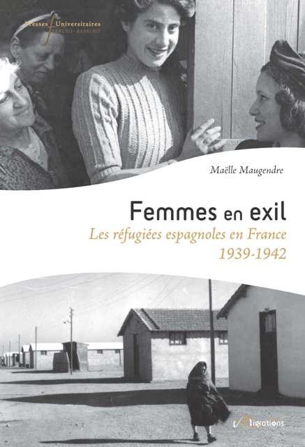 Femmes en exil - Les refugiées espagnoles en France (1939-1942)
