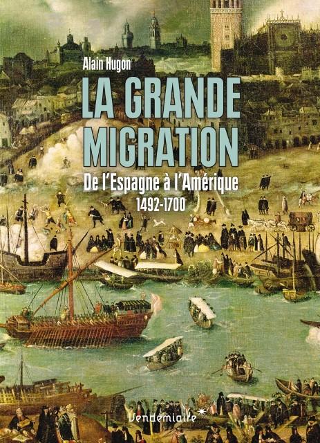 La grande migration - De l'Espagne à l'Amérique 1492-1700