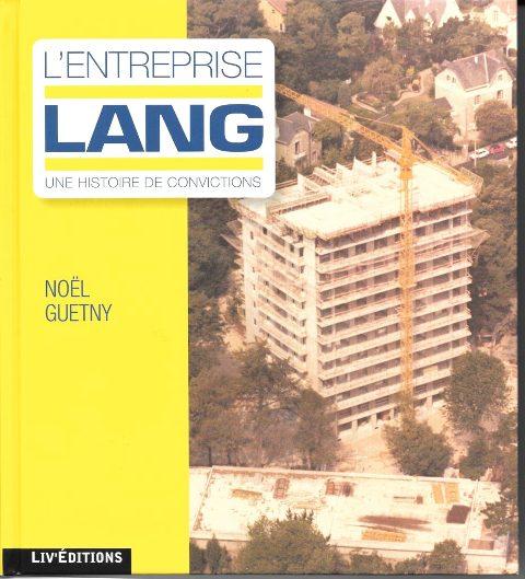 L'entreprise Lang - Une histoire de conviction