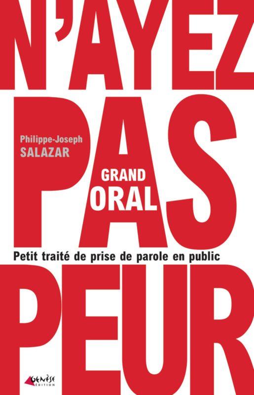 Grand oral - Petit traité de prise de parole en public