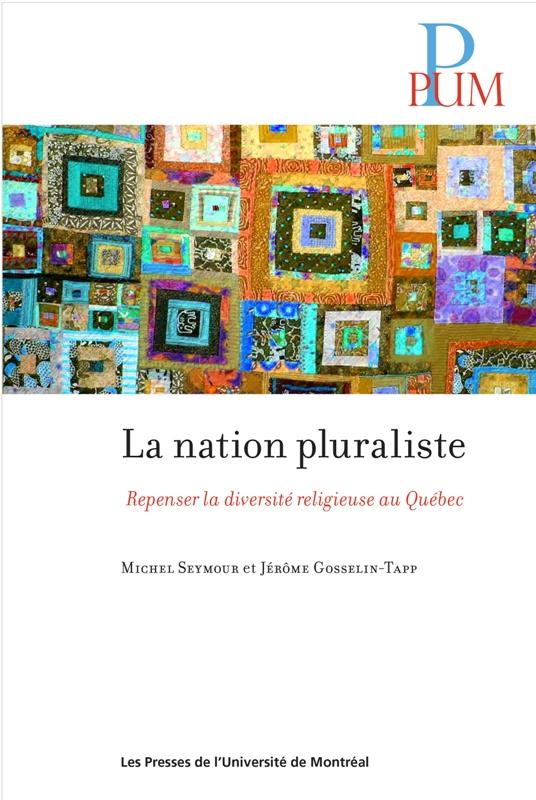 La nation pluraliste - Repenser la diversité religieuse au Québec
