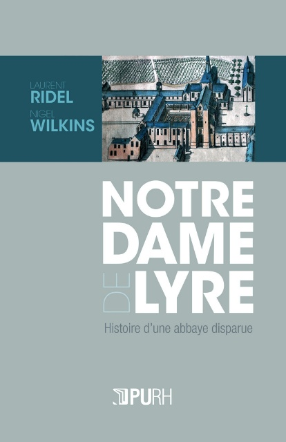 Notre-Dame de Lyre - Histoire d'une abbaye disparue