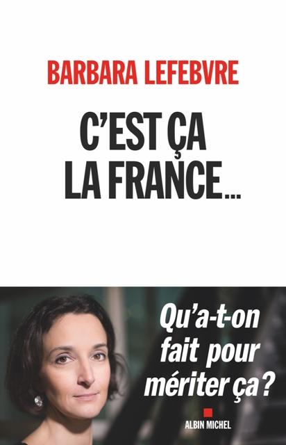 C'est ça la France... - Qu'a-t-on fait pour mériter ça