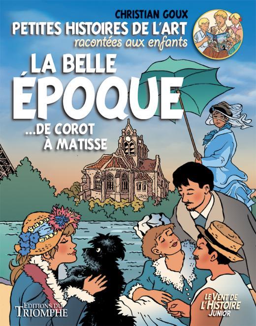 La Belle Epoque... de Corot à Matisse - Petites histoires de l'art racontées aux enfants