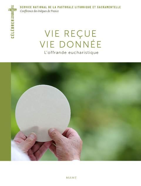 Vie reçue, vie donnée - L'offrande eucharistique