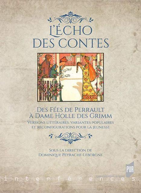 L'écho des contes - Des fées de Perrault à Dame Holle des Grimm