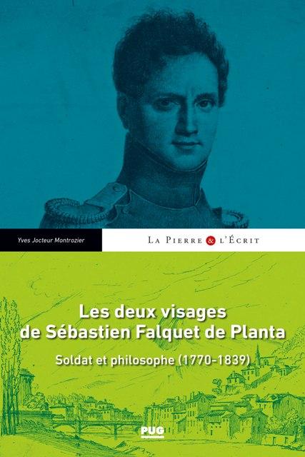 Les deux visages de Sébastien Falquet de Planta - Soldat et philosophe (1770-1839)
