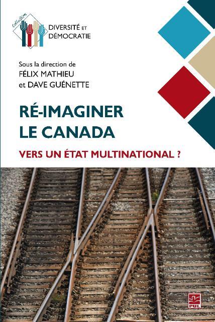 Ré-imaginer le Canada  vers un État multinational