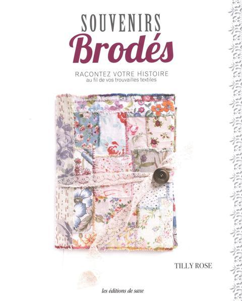 Souvenirs brodés - Racontez votre histoire au fil de vos trouvailles textiles
