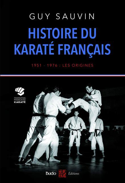 Histoire du karaté français - 1951-1976  les origines