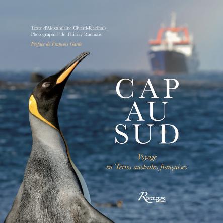 Cap au Sud, voyage en Terres australes françaises