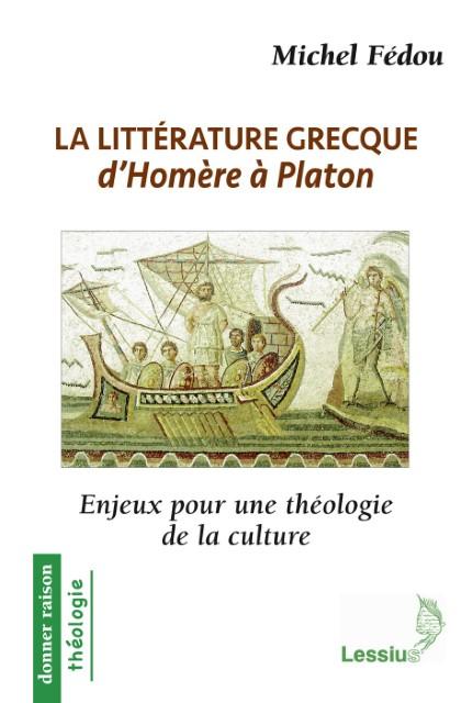 La littérature grecque d'Homère à Platon - Enjeux pour une théologie de la culture