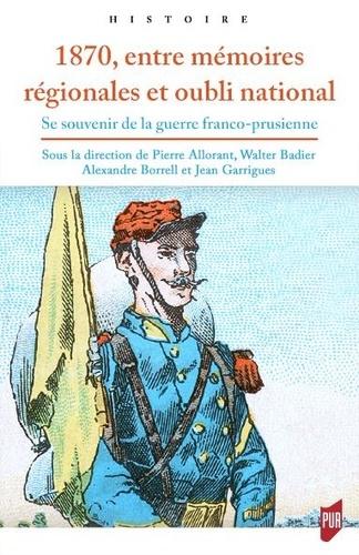 1870, entre mémoires régionales et oubli national