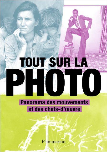 Tout sur la photo - Panorama des mouvements et des chefs-d'oeuvre