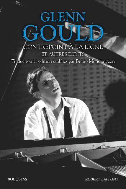 Glenn Gould, contrepoint à la ligne et autres écrits