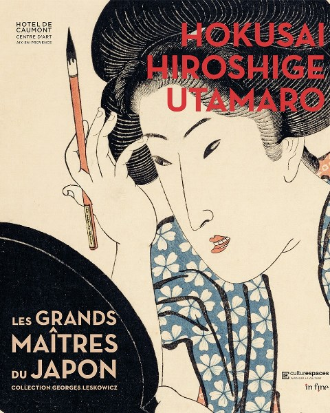 Hokusai, Hiroshige, Utamaro - Les grands maitres du Japon, collection Georges Leskowicz