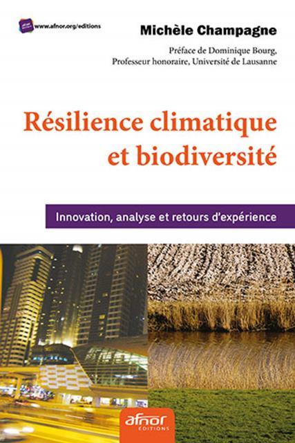 Résilience climatique et biodiversité - Innovation, analyse et retours d'expérience