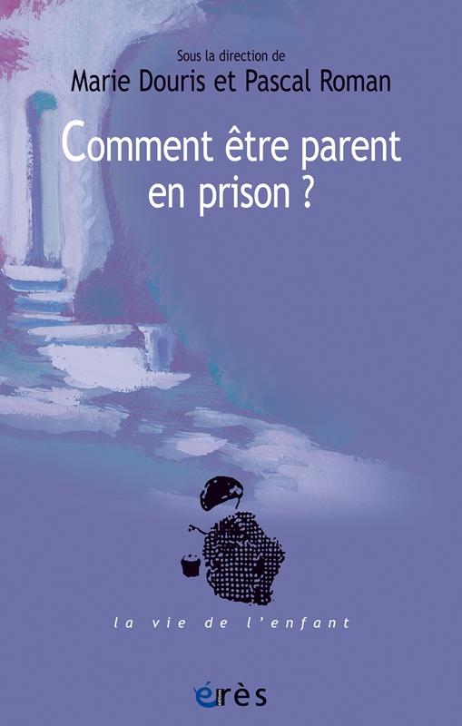 Comment être parent en prison