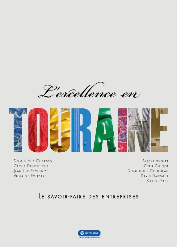 L'excellence en Touraine - Le savoir-faire des entreprises